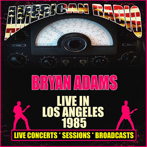 Live in Los Angeles 1985 (Live) by Bryan Adams