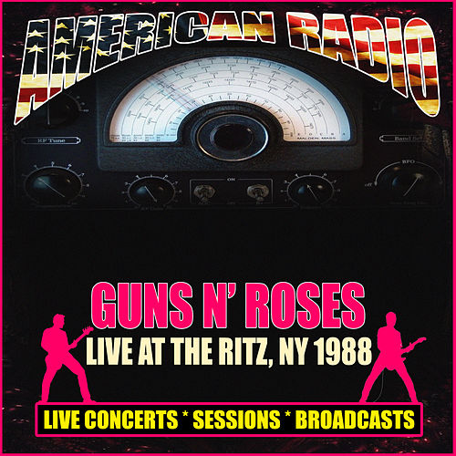 Live at The Ritz, NY 1988 (Live) by Guns N' Roses