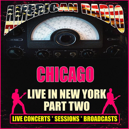 Live In New York - Part Two (Live) by Chicago