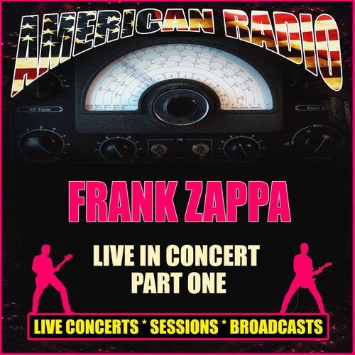 Live In Concert Part One (Live) van Frank Zappa