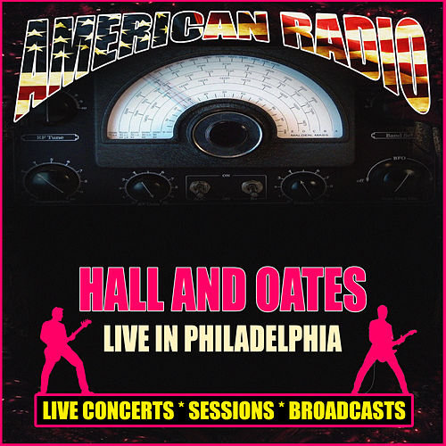 Live in Philadelphia (Live) by Hall & Oates