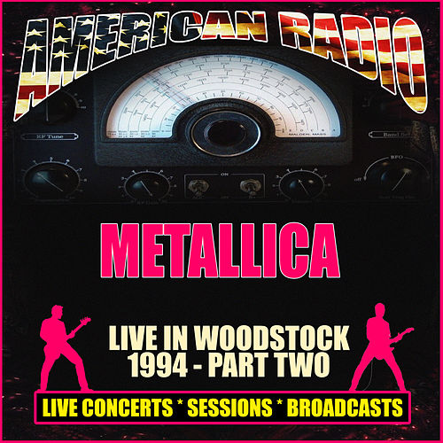 Live at Woodstock 1994 - Part Two (Live) von Metallica