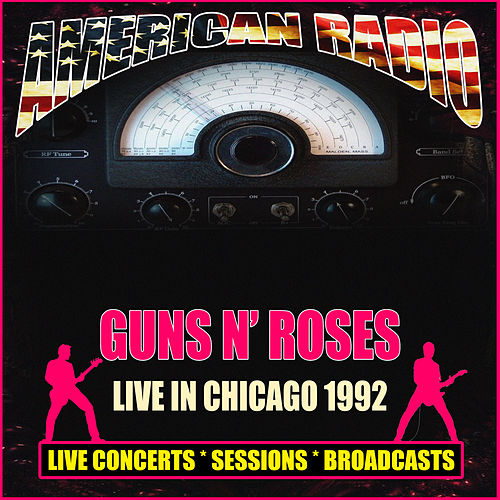 Live In Chicago 1992 (Live) by Guns N' Roses