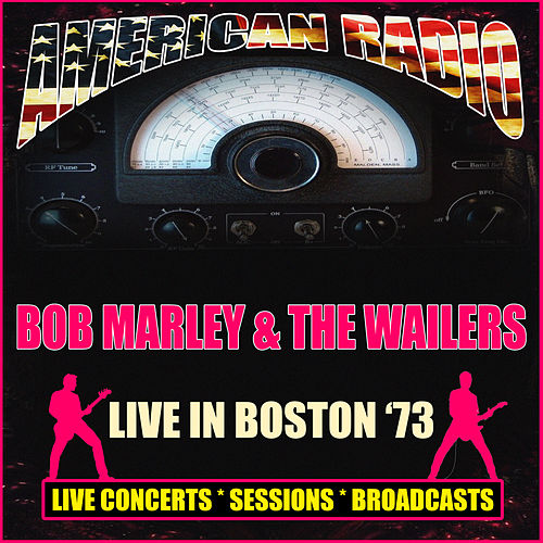 Live in Boston '73 (Live) de Bob Marley & The Wailers