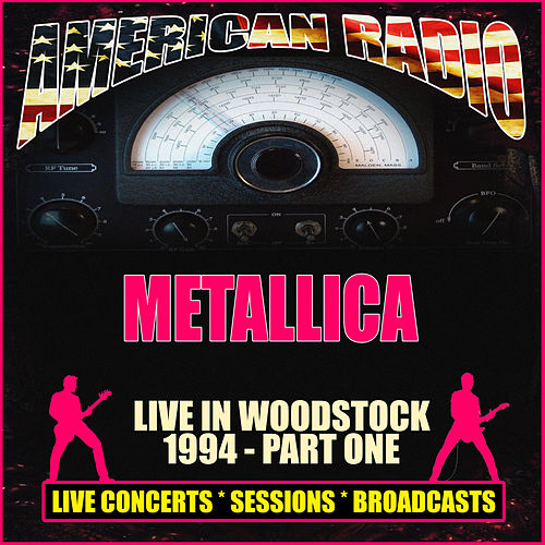Live at Woodstock 1994 - Part One (Live) von Metallica