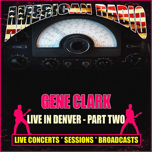 Live in Denver - Part Two (Live) von Gene Clark
