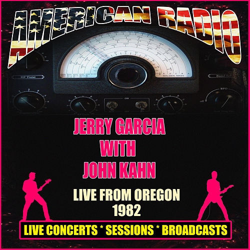 Live from Oregon 1982 (Live) by Jerry Garcia