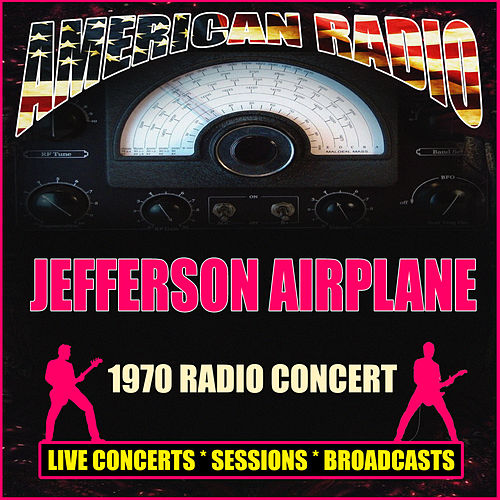 1970 Radio Concert (Live) von Jefferson Airplane