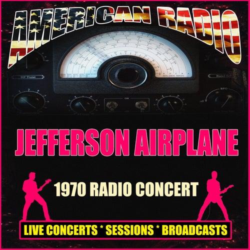 1970 Radio Concert (Live) by Jefferson Airplane