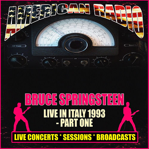 Live in Italy 1993 - Part One by Bruce Springsteen