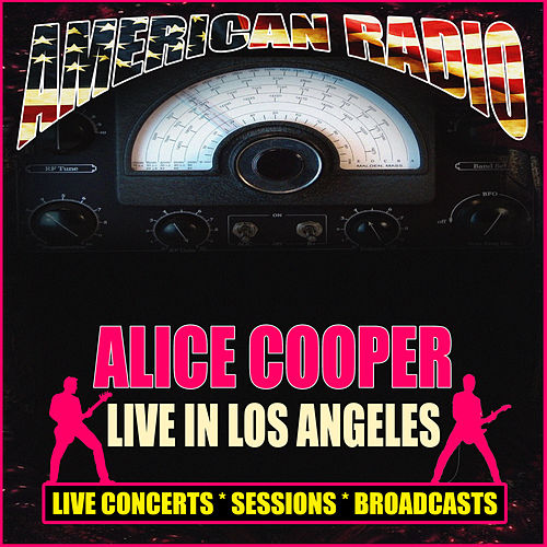 Live In Los Angeles (Live) de Alice Cooper