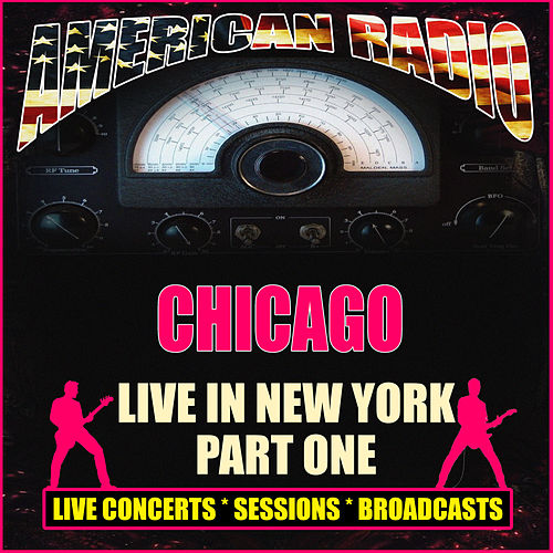 Live In New York - Part One (Live) by Chicago