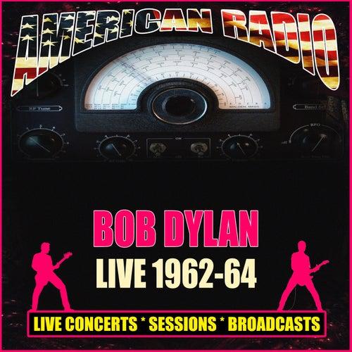 Live 1962-64 (Live) von Bob Dylan
