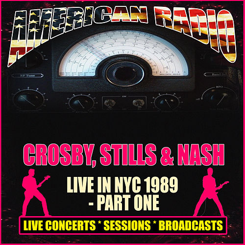 Live In NYC 1989 - Part One (Live) de Crosby, Stills and Nash