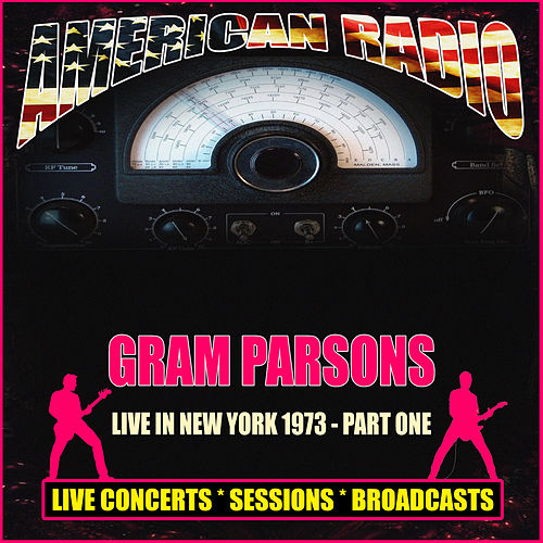 Live in New York 1973 - Part One (Live) de Gram Parsons