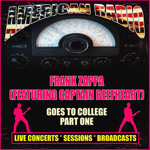 Frank Zappa Goes To College Part One (Live) van Frank Zappa