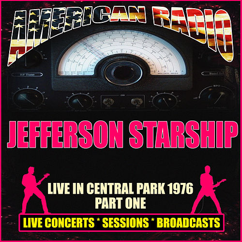 Live in Central Park 1976 - Part One (Live) by Jefferson Starship