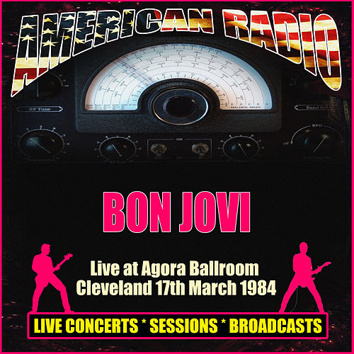 Live at Agora Ballroom, Cleveland 17th March 1984 (Live) von Bon Jovi