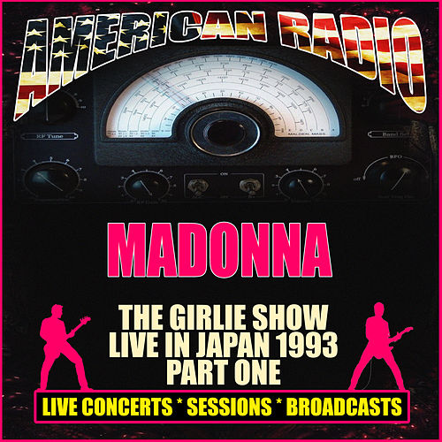 The Girlie Show Live in Japan 1993- Part One (Live) von Madonna