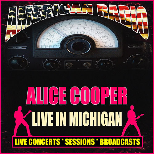 Live In Michigan (Live) de Alice Cooper