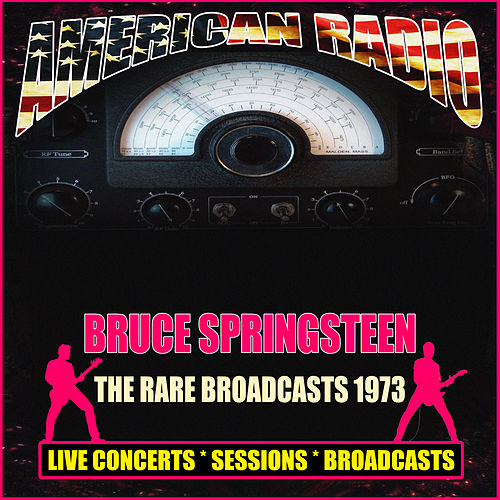 The Rare Broadcasts 1973 (Live) by Bruce Springsteen