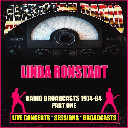 Radio Broadcasts 1974-84 Part One (Live) de Linda Ronstadt