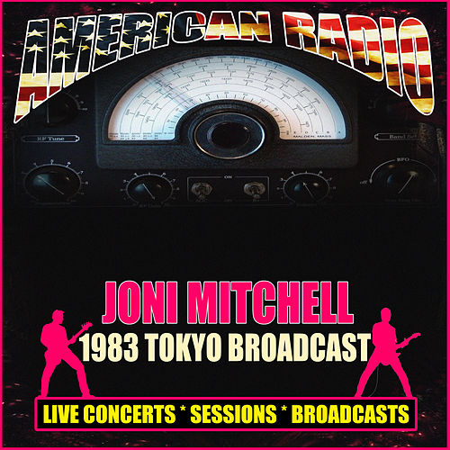 1983 Tokyo Broadcast (Live) by Joni Mitchell