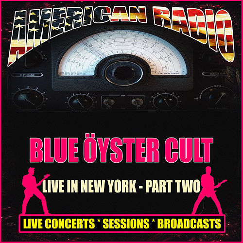 Live In New York  - Part Two (Live) by Blue Oyster Cult
