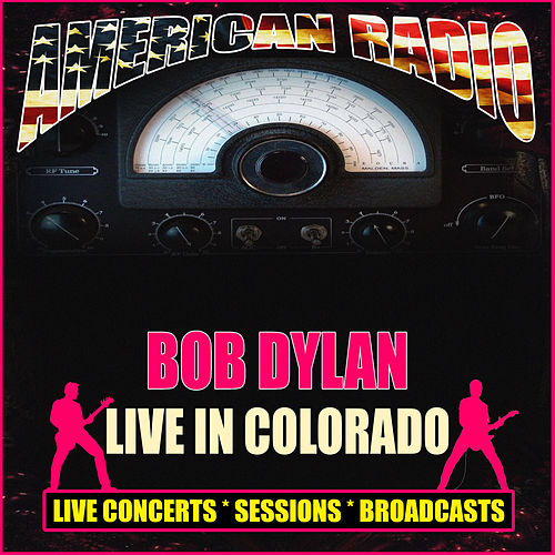 Live In Colorado (Live) de Bob Dylan
