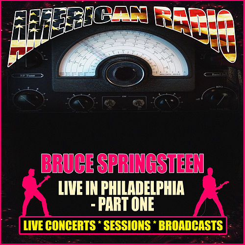 Live In Philadelphia - Part One (Live) by Bruce Springsteen