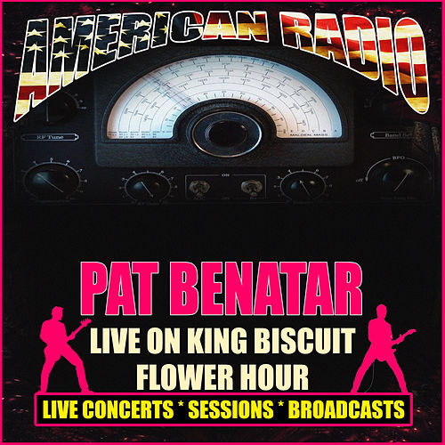 Live On King Biscuit Flower Hour (Live) von Pat Benatar