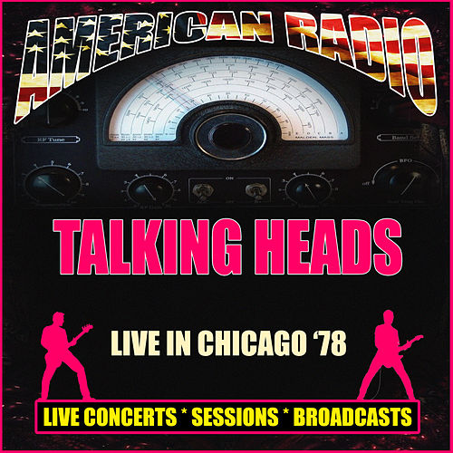 Live in Chicago '78 (Live) by Talking Heads