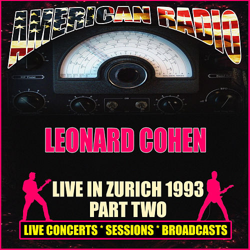Live in Zurich 1993 - Part Two (Live) by Leonard Cohen