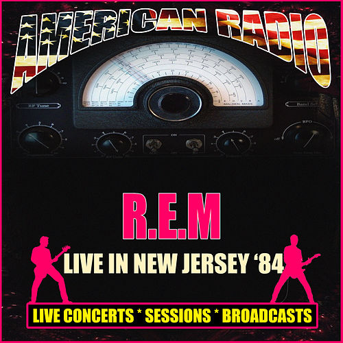 Live in New Jersey '84 (Live) by R.E.M.