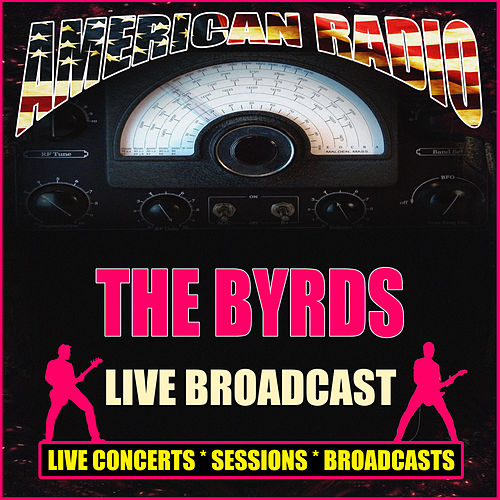 Live Broadcast (Live) von The Byrds