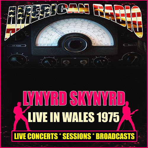 Live in Wales 1975 (Live) by Lynyrd Skynyrd