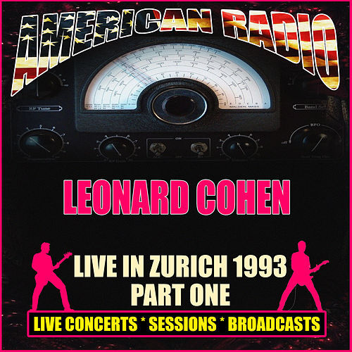 Live in Zurich 1993 - Part One (Live) by Leonard Cohen