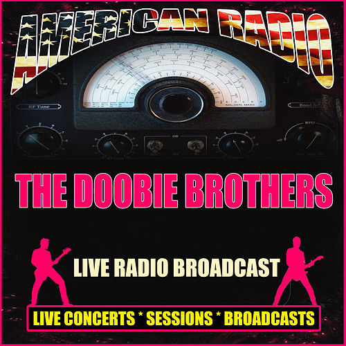 Live Radio Broadcast (Live) von The Doobie Brothers