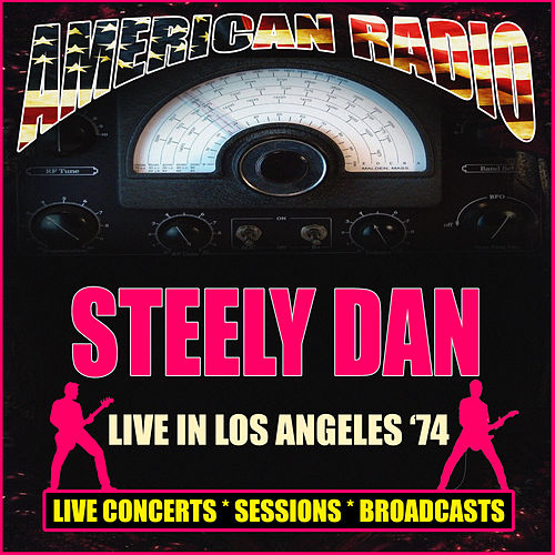 Live in Los Angeles '74 (Live) by Steely Dan