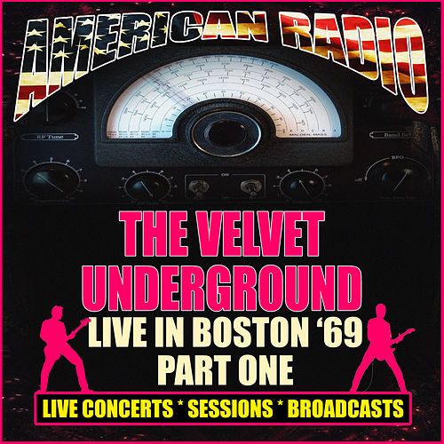 Live in Boston '69 - Part One (Live) von The Velvet Underground