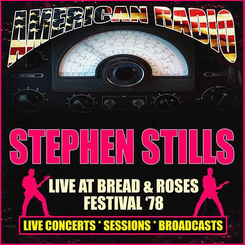 Live at Bread & Roses Festival '78 (Live) de Stephen Stills
