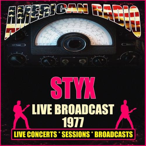 Live Broadcast 1977 (Live) by Styx