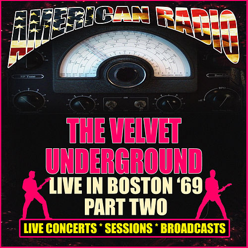 Live in Boston '69 - Part Two (Live) von The Velvet Underground