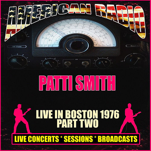 Live In Boston 1976 - Part Two (Live) by Patti Smith