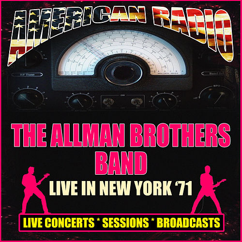 Live in New York '71 (Live) by The Allman Brothers Band