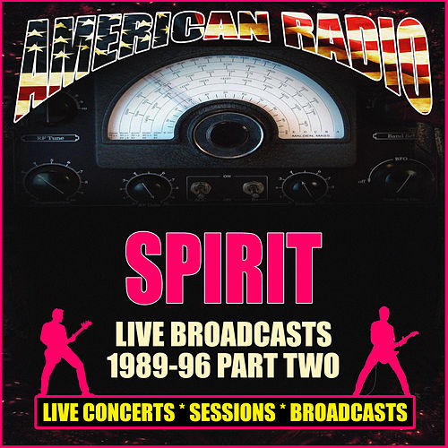 Live Broadcasts 1989-96 - Part Two (Live) von Spirit