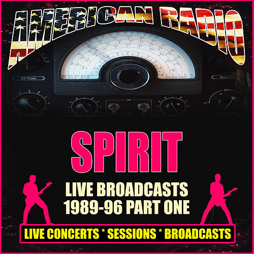 Live Broadcasts 1989-96 - Part One (Live) von Spirit