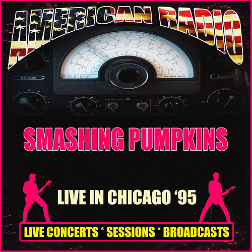 Live in Chicago '95 (Live) van Smashing Pumpkins