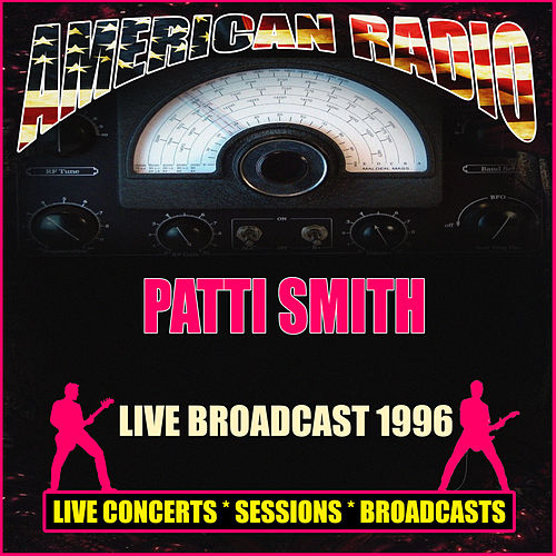 Live Broadcast 1996 (Live) von Patti Smith
