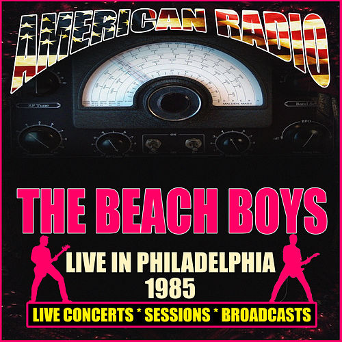 Live in Philadelphia 1985 (Live) de The Beach Boys